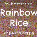DIY Rainbow Rice for Toddler Sensory Play