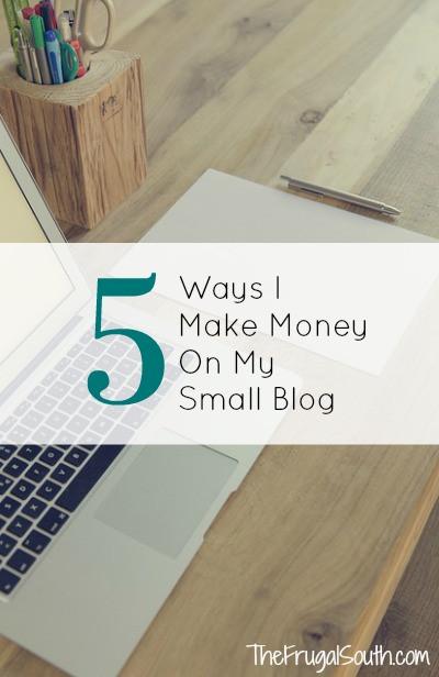 5 ways I make money on my small blog pinterest image